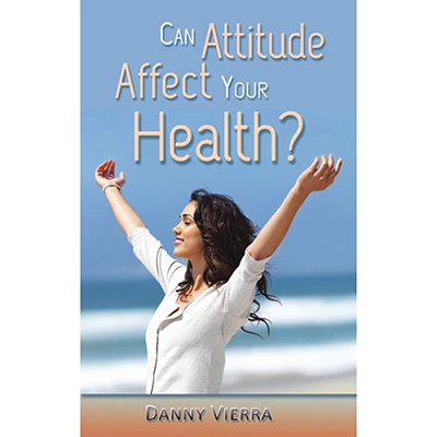 Can Attitude Affect Your Health (2 free copies)
