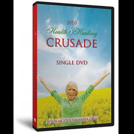 2010 Health and Healing Crusade – DVD Series