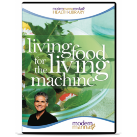 Living Food for the Living Machine – DVD