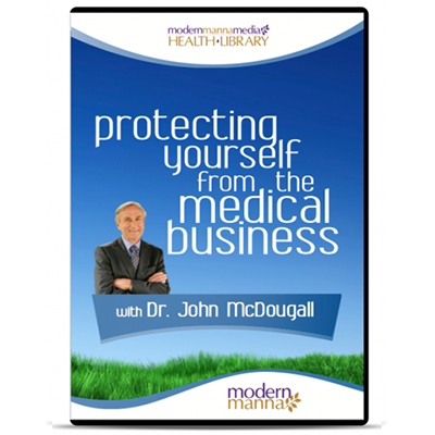 Protecting Yourself from the Medical Business – DVD