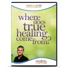 Where Does True Healing Come From? – DVD